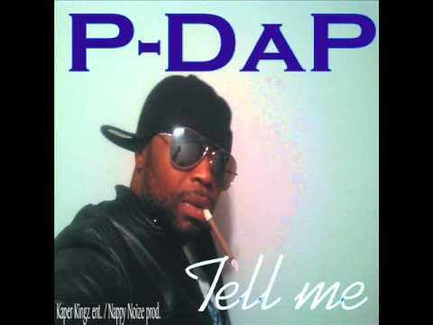P-Dap-Tell me