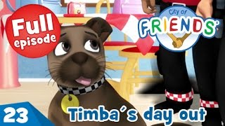 Timba's day out - City of Friends - Ep 23