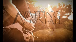 AWAITING DOWNFALL - Weltschmerz (Official Video)