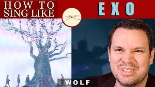 How To Sing Like EXO Wolf - Voice Teacher & Opera Director reacts and teaches