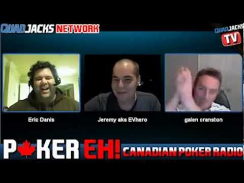 Poker EH! Canadian Poker Radio feat Galen Cranston | QuadJacks Poker Radio March 8 2012