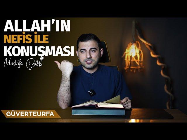 Allah'ın Nefis İle Konuşması   Mustafa Çelik