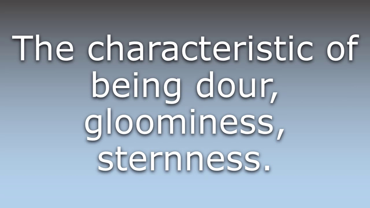 What does Dourness mean?