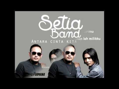 Lagu baru SETIA BAND - Antara Cinta Kita Berdua (L