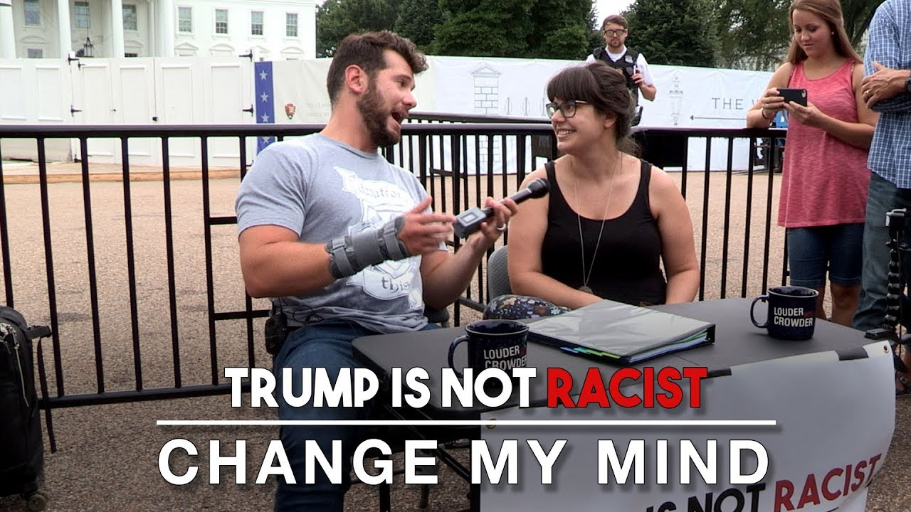Trump Is Not A Racist: Change My Mind | Louder With Crowder