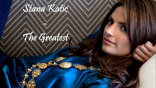 Stana Katic - The Greatest
