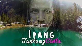 [3.69 MB] Ipang - Tentang Cinta (lirik & video)