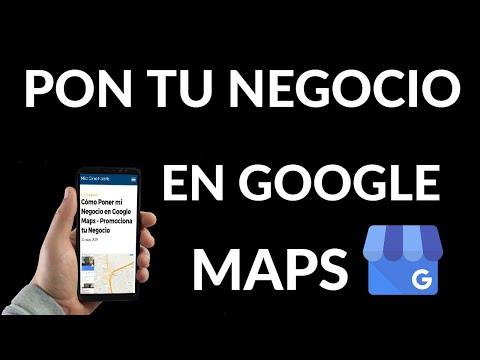 Cómo Poner tu Negocio en Google Maps - Cómo Promocionar tu Empresa