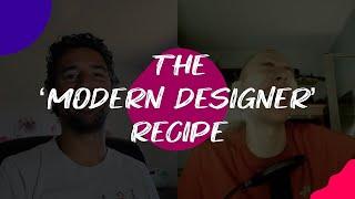 The 'Modern Designer' Recipe // S01 E05
