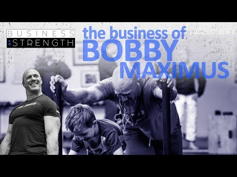 Business Of Strength Podcast - The Business Of Bobby Maximus