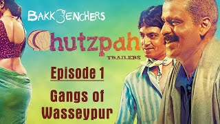 bakkbenchers chutzpah trailers episode 1 gangs of wasseypur full episode