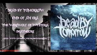 Watch Dead By Tomorrow The Werewolf Of Wysteria video