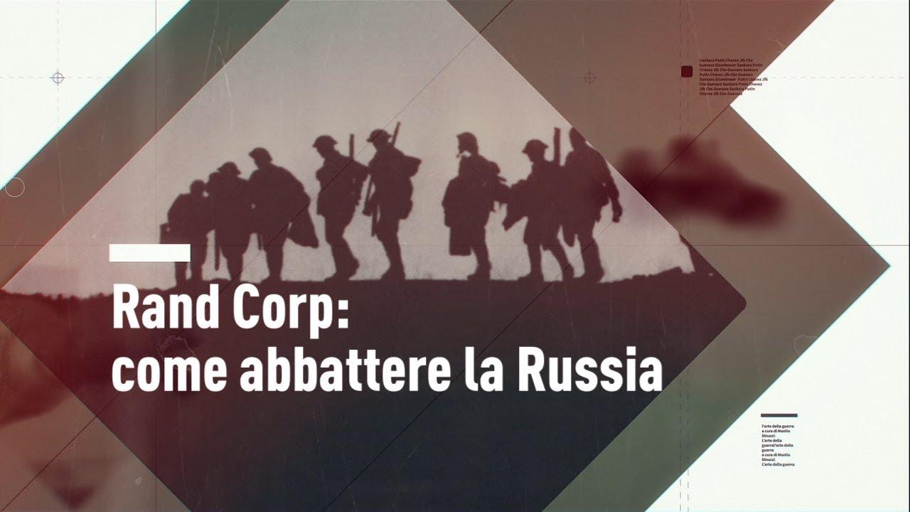 L'Arte della Guerra - Rand Corp: come abbattere la Russia