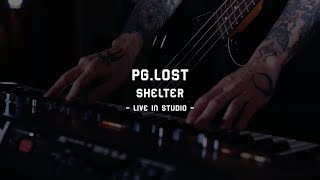 pg.lost - Shelter (Official Live Video)