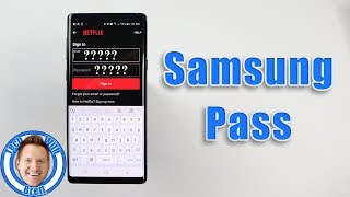 Never Forget Your Password With Samsung Pass