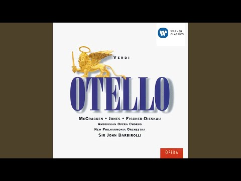 Otello (1994 Remastered Version) , ATTO QUARTO/ACT 4/VIERTER AKT/QUATRIEME ACTE, Terza e quarta...