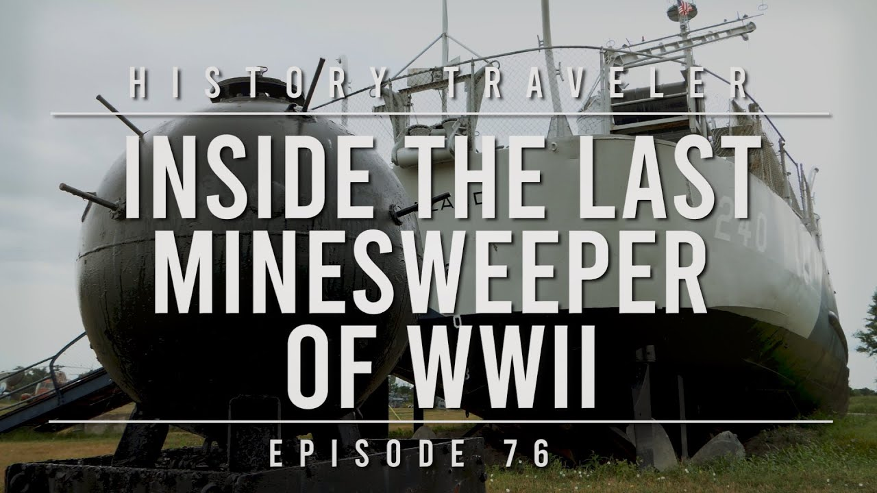 Inside the LAST Minesweeper of WWII | History Traveler Episode 76