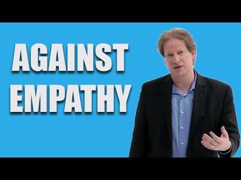 Paul Bloom: Against Empathy