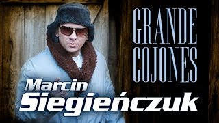 Marcin Siegieńczuk - Wielkie Jaja - Grande Cojones