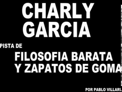 FILOSOFIA BARATA Y ZAPATOS DE GOMA  CHARLY (PISTA)