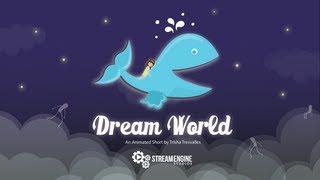 Dream World [Stream Engine Studios]