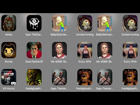 Maidy,Eyes,Baldy Stickman,Zombie Hunting,Bendy,Step mother,VR Horror,FNaF3,Papa Horror