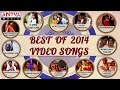 Best of Tollywood 2014 || Telugu Video Songs