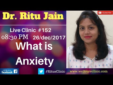 What Is Anxiety? Dr.Ritu's Live Clinic#140