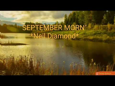 SEPTEMBER MORN' LYRICS /NEIL DIAMOND