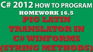 16-5 Pig Latin (Winforms, C# Arrays, C# String.Substring, C# String.Split)