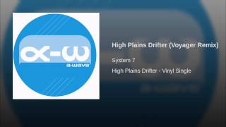 High Plains Drifter (Voyager Remix)