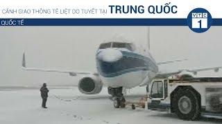 Cảnh giao thông tê liệt do tuyết tại Trung Quốc | VTC1