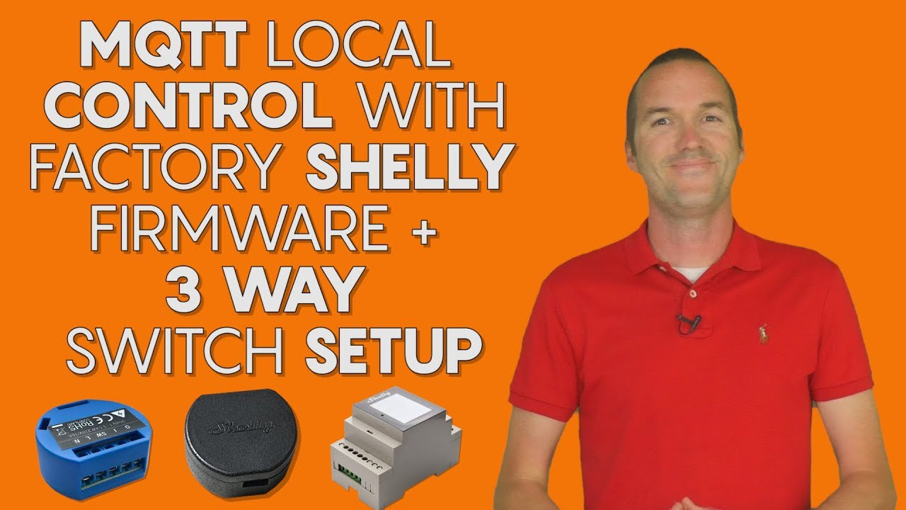 Shelly Native Mqtt Support Tasmota On The Shelly2 Setting Up A 3 Way Switch Youtube