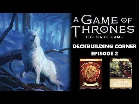 Game Of Thrones LCG: Deck Building Corner Episode #2 - Lannister Fealty
