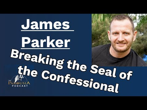 James Parker: Breaking the Seal of the Confessional