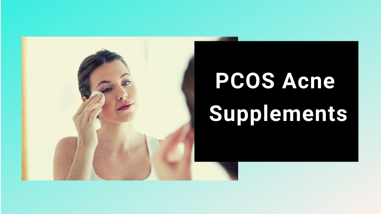 Target the root cause with PCOS acne supplements