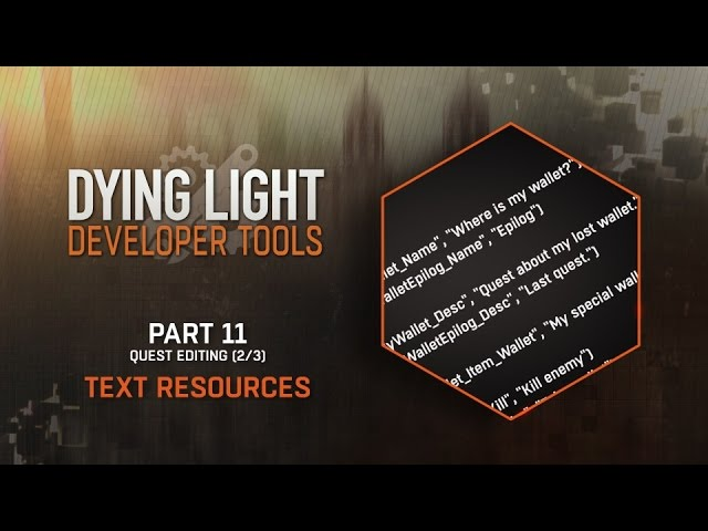 Dying Light Developer Tools Tutorial - Part 11 Text Resources (Quest Editing 2/3)