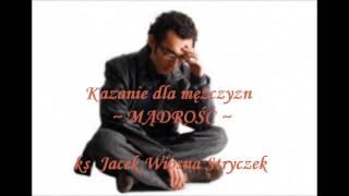 """Kazanie dla mężczyzn - MĄDROŚĆ, ks. Jacek """"Wiosna"""" Stryczek"""