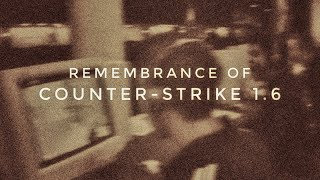 Remembrance of Counter-Strike 1.6 - by LernHerN