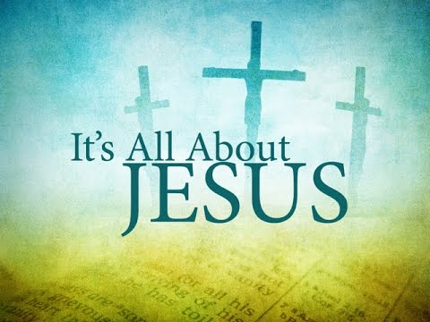 It's all about Jesus Christ the Son of God our Lord & Savior - Yahweh - Soldier in the Army of God