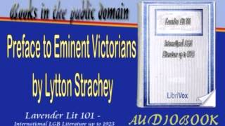 Preface to Eminent Victorians, by Lytton Strachey Audiobook