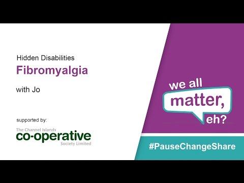 Hidden Disabilities: Fibromyalgia - Jo