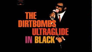 The Dirtbombs - If You Can Want