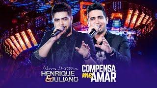 Baixar Henrique e Juliano - Compensa Me Amar - DVD Novas Histórias - Ao vivo em Recife