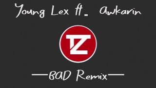 Bad - Young Lex ft Awkarin X TZ (Y.O.G.S Remix) (Audio)