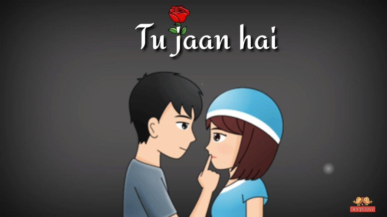 Tu Jaan Hai Whatsapp Status Video 30 Sec Whatsapp Status Love Status Deep Love