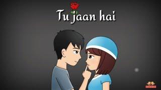 Tu Jaan hai ❤ | Whatsapp Status Video | 30 sec whatsapp status | love status | Deep Love