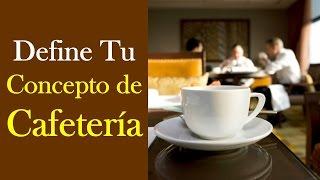 Define Tu Concepto De Cafeteria - Curso Online