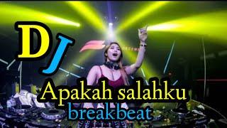 Download lagu DJ APAKAH SALAHKU BREAKBEAT 2020