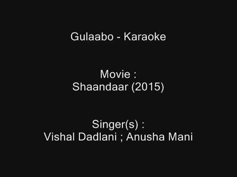 Gulaabo - Karaoke - Shaandaar (2015) - Vishal Dadlani ; Anusha Mani